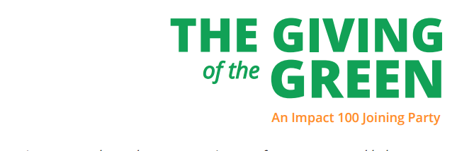 Giving in the Green – An Impact 100 TC Joining Party!